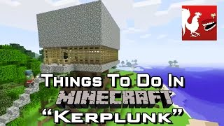 Things to do in_ Minecraft - Kerplunk