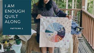 I am Enough quilt along - Pattern 1