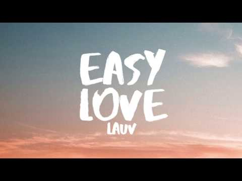 Lauv - Easy Love (Lyrics / Lyric Video)