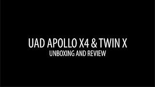 UAD Apollo X4 & Twin X - Unboxing and Review