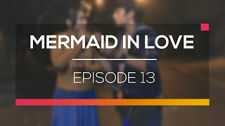 Mermaid In Love - Episode 13
