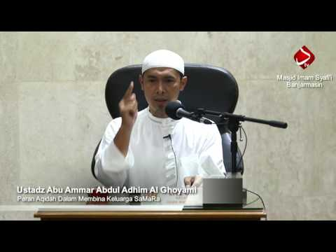 Peran Aqidah Dalam Membina Keluarga SaMaRa - Ustadz Abu Ammar Abdul Adhim Al Ghoyami ( LIVE )
