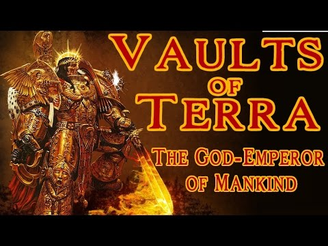 Vaults of Terra -The God-Emperor of Mankind