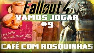 Vamos Jogar: Fallout 4 - Café com rosquinhas - Parte 9