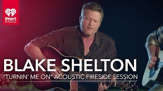 Blake Shelton 34 Turnin 39 Me On 34 Acoustic Fire Side Session All Access Pass