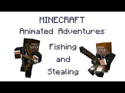 Minecraft Animated Adventures - Fishing and Stealing
