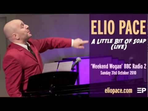 ELIO PACE - A Little Bit Of Soap (Live)