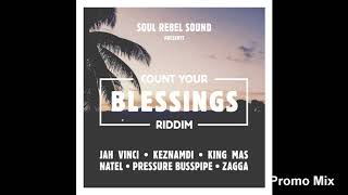 Count Your Blessings Riddim Mix Full Jan 2019 Feat Pressure Jah Vinci King Mas Natel