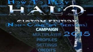 How To Play Halo Custom Edition Non GameSpy Servers 2017