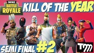 Fortnite Battle Royale - KILL OF THE YEAR 2018 - SEMI FINAL #2