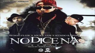 Ñengo Flow Ft  Nicky Jam Y Kendo Kaponi   No Dice Na OFICIAL REMIX