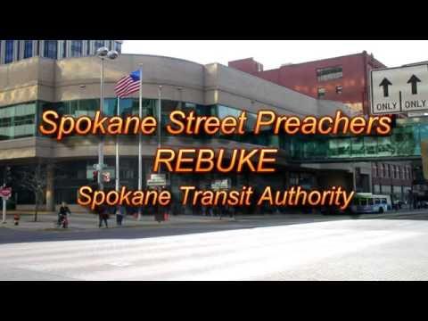 Spokane Transit Authority Rebuke// Spokane Street Preachers