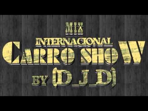 Mix Internacional Carro Show By (D_J_D)
