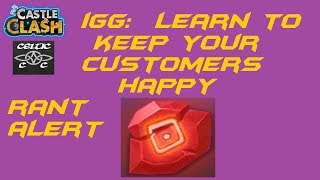 RANT:  IGG, Learn to keep your Customers Happy   Castle Clash