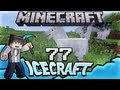 Icecraft | Episode 77 - Yee-haa !!