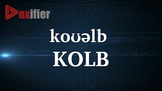How to Pronunce Kolb in English - Voxifier.com