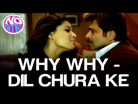 Dil Chura Ke - No Entry | Bipasha Basu & Anil Kapoor | Alisha Chinai | Anu Malik video