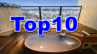 Top 10 hot springs in Japan