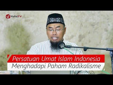 Kajian Islam: Persatuan Umat Islam Indonesia Menghadapi Paham Radikalisme - Ust. Agus Hasan Bashori