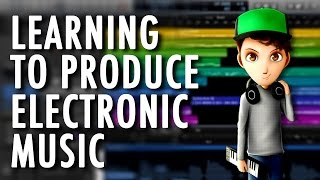 Learning to Produce Electronic Music [Music Production Crash Course]