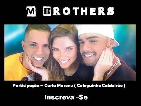 M Brothers - Menina Atrevida (clipe Oficial) video