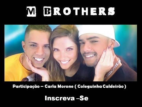 M Brothers - Menina Atrevida (Clipe Oficial)