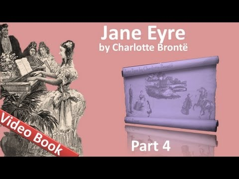 Part 4 - Jane Eyre Audiobook by Charlotte Bronte (Chs 17-20)