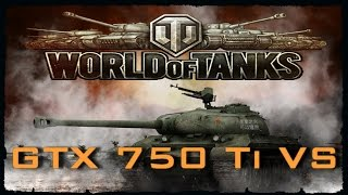 GTX 750 Ti VS World of Tanks