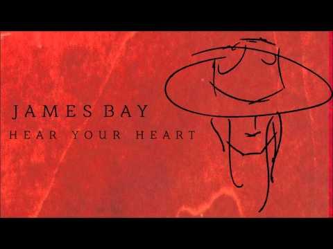 James Bay - Hear Your Heart