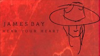 James Bay 'Hear Your Heart' [Audio]