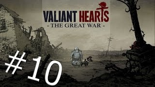 Valiant Hearts:The Great War (#10) - ФИНАЛ