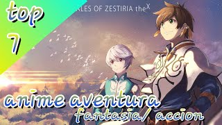 top 7 anime aventura / fantasia/ accion
