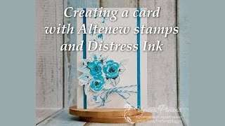 Creating a card with Altenew stamps and Distress Ink