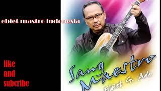 EBIET GADE - Renungan Hati ( maestro indonesia ) lagu terbaik 2018