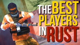 THE BEST PLAYERS IN RUST