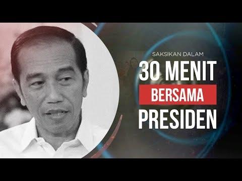 30 Menit Bersama Presiden