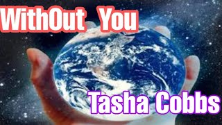 download lagu Without You - Tasha Cobbs gratis