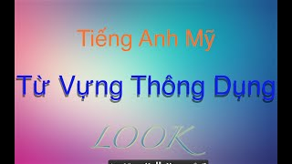 Tiếng Anh Mỹ - Từ Vựng Giao Tiếp 3 -  Look