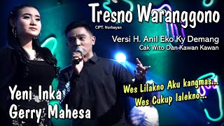 Download lagu Tresno Waranggono - Yeni Inka Feat Gerry Mahesa - Versi Koplo ( )