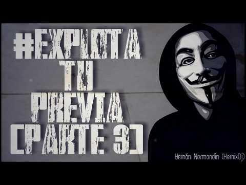 #EXPLOTA TU PREVIA (PARTE 3) // EDICIÓN BRC 2017 // HernixDj