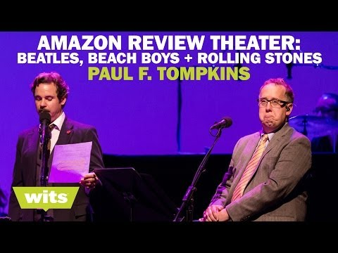 Paul F. Tompkins - 'Amazon Review Theater: Beatles. Beach Boys & Rolling Stones' - Wits