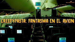 Creepypasta - Fantasma en el Avion