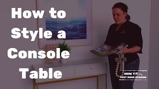 How to Style a Console Table (Entryway Table)
