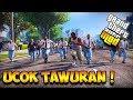 UCOK IKUT TAWURAN BARENG ANAK SMA !!!    GTA 5 MOD INDONESIA