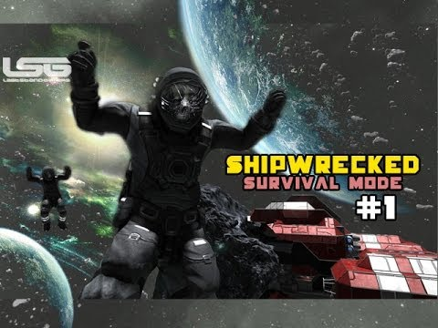 Space Engineers - ShipWrecked, How to Survive In Space Part 1