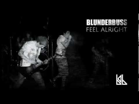 "Blunderbuss - ""Feel Alright"""