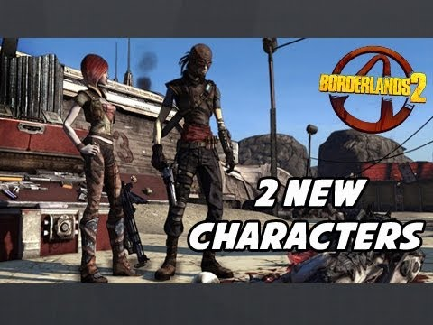 Borderlands 2 - 2 New Playable Characters ( OPEN DISCUSSION )