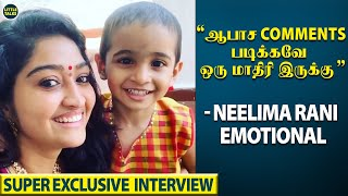"Neelima Rani Reveals for the 1st Time : ""அவ்ளோ Negative Comments மத்திலையும்"".. 
