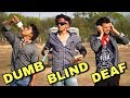 DUMB BLIND DEAF | Round2hell | R2H