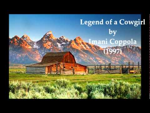 Legend of a Cowgirl by Imani Coppola--High Quality